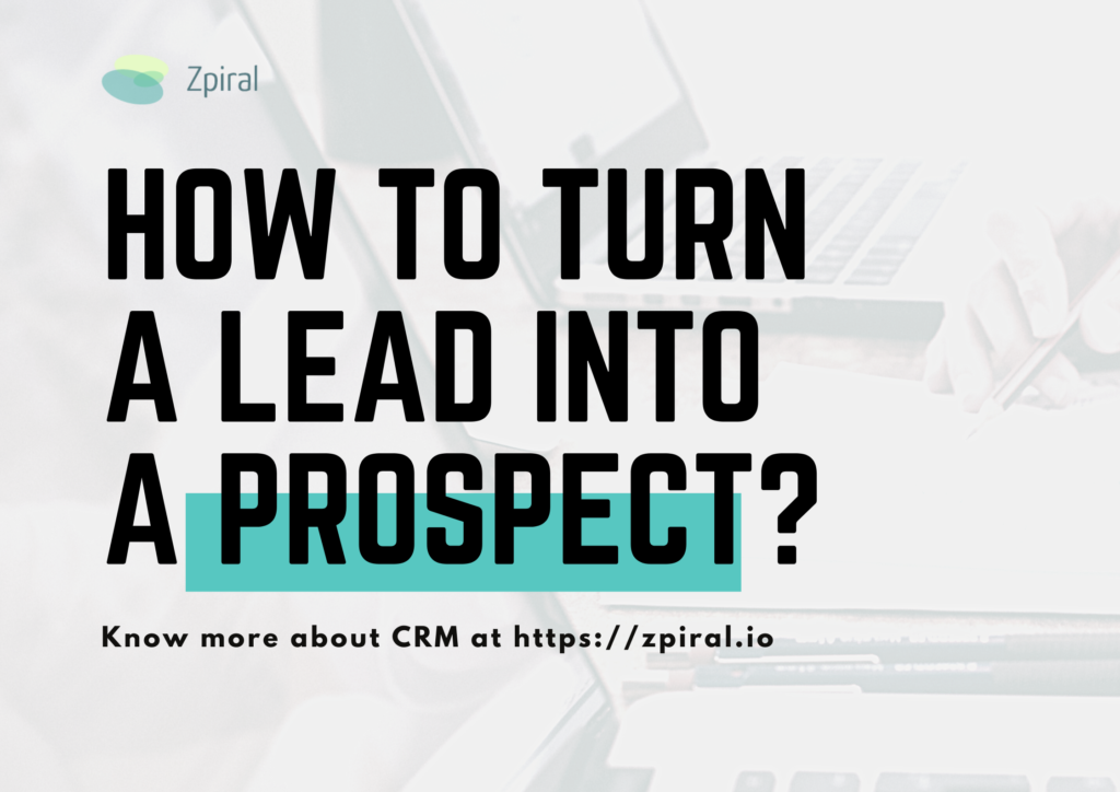 How to Turn a Lead into a Prospect?